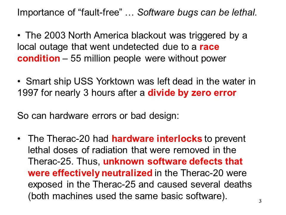 33 Importance of fault-free … Software bugs can be lethal.