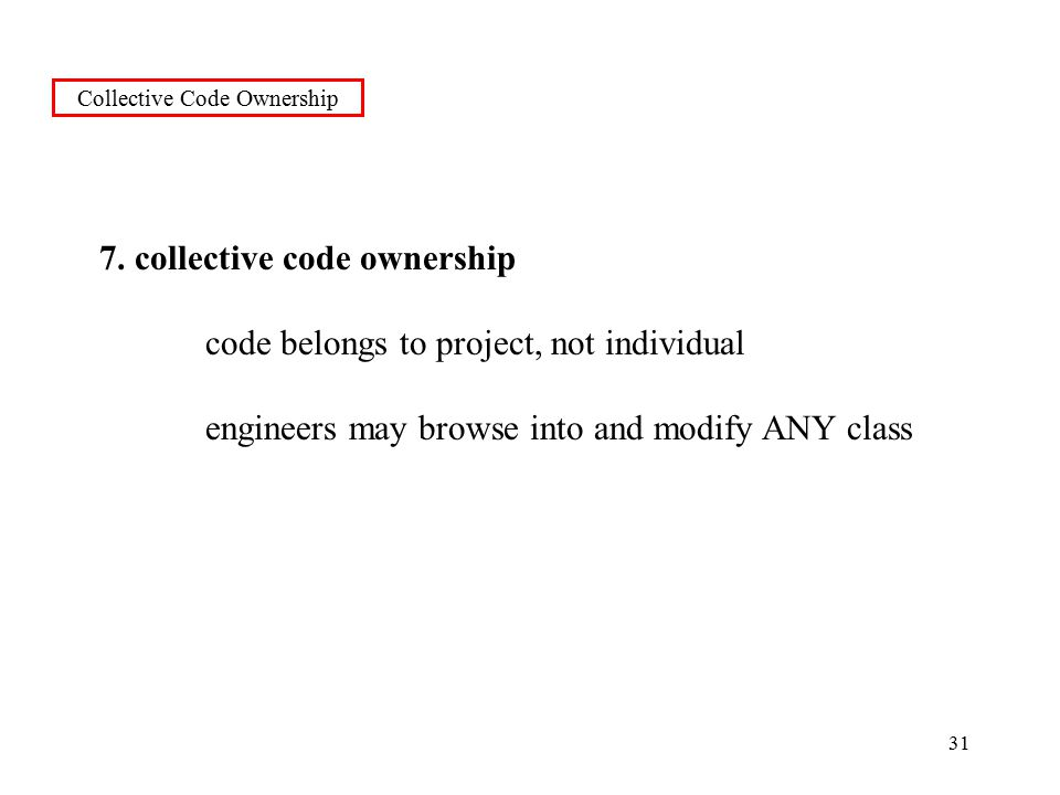 31 Collective Code Ownership 7.