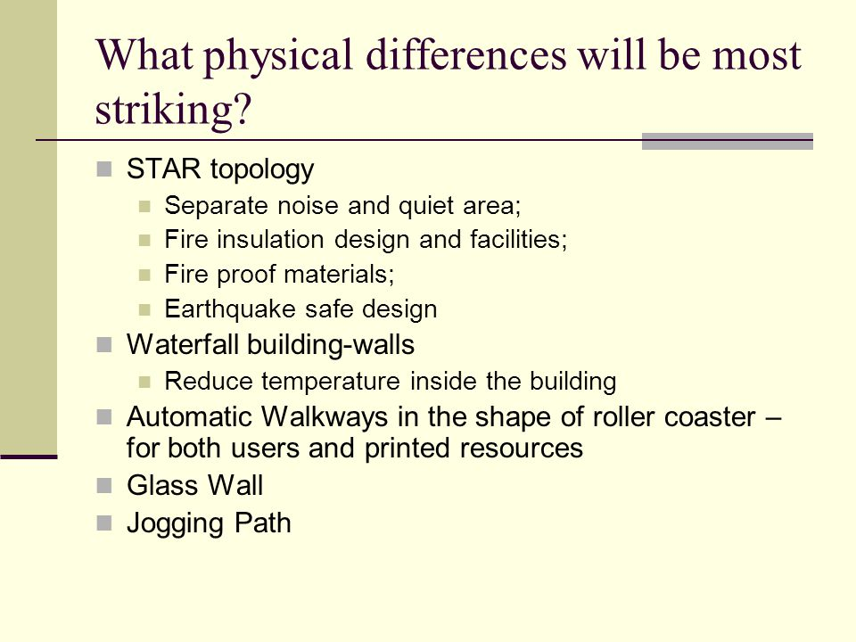 What physical differences will be most striking.