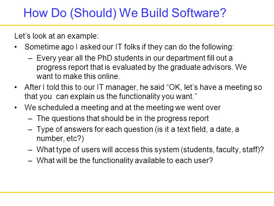 How Do (Should) We Build Software.