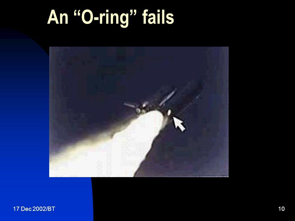 17 Dec 2002/BT10 An O-ring fails