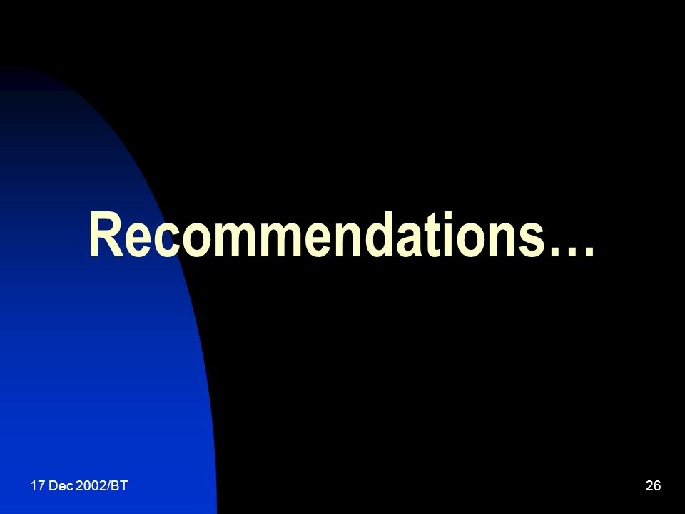 17 Dec 2002/BT26 Recommendations…