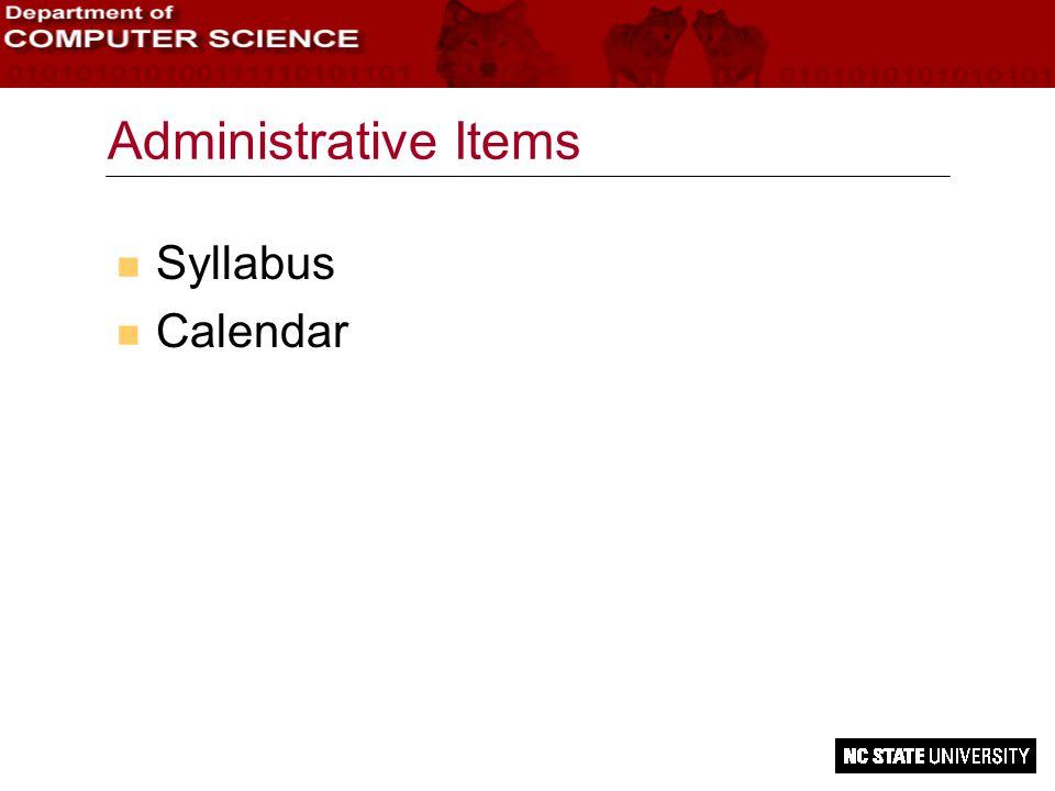 Administrative Items n Syllabus n Calendar