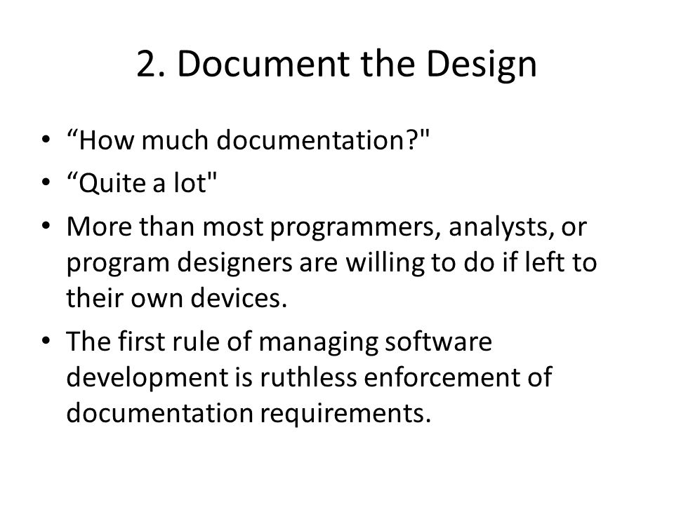 """2. Document the Design """"How much documentation?"""
