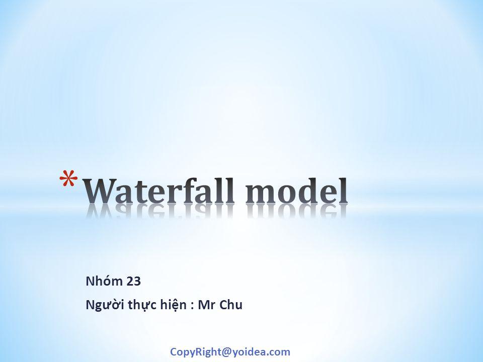 Nhóm 23 Ng ư ời thực hiện : Mr Chu CopyRight@yoidea.com