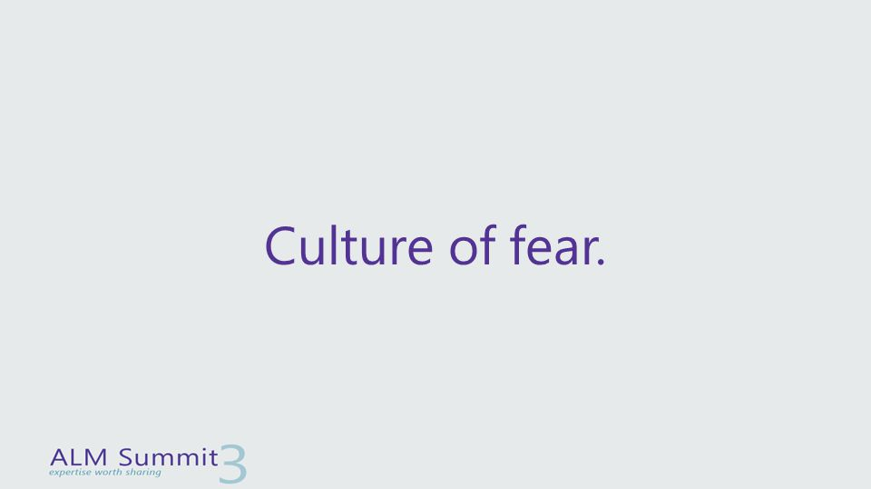 Culture of fear.