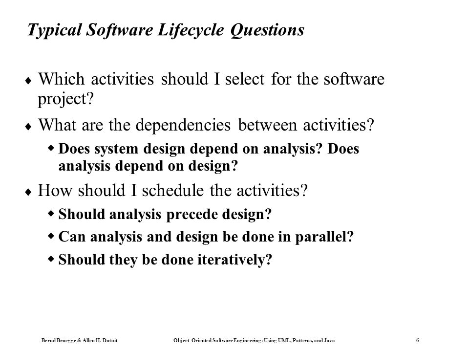Copyright 2002 Bernd Brügge Software Engineering II, Lecture 3: Scheduling SS 2002 7 Identifying Software Development Activities  For finding activities and dependencies we can use the same modeling techniques when modeling a system such as creating scenarios, use case models, object identification, drawing class diagrams, activity diagrams  Questions to ask:  What is the problem.