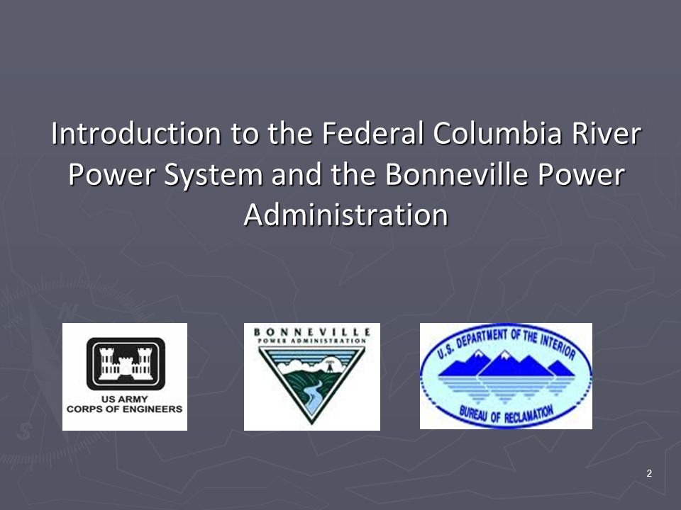 2 Introduction to the Federal Columbia River Power System and the Bonneville Power Administration