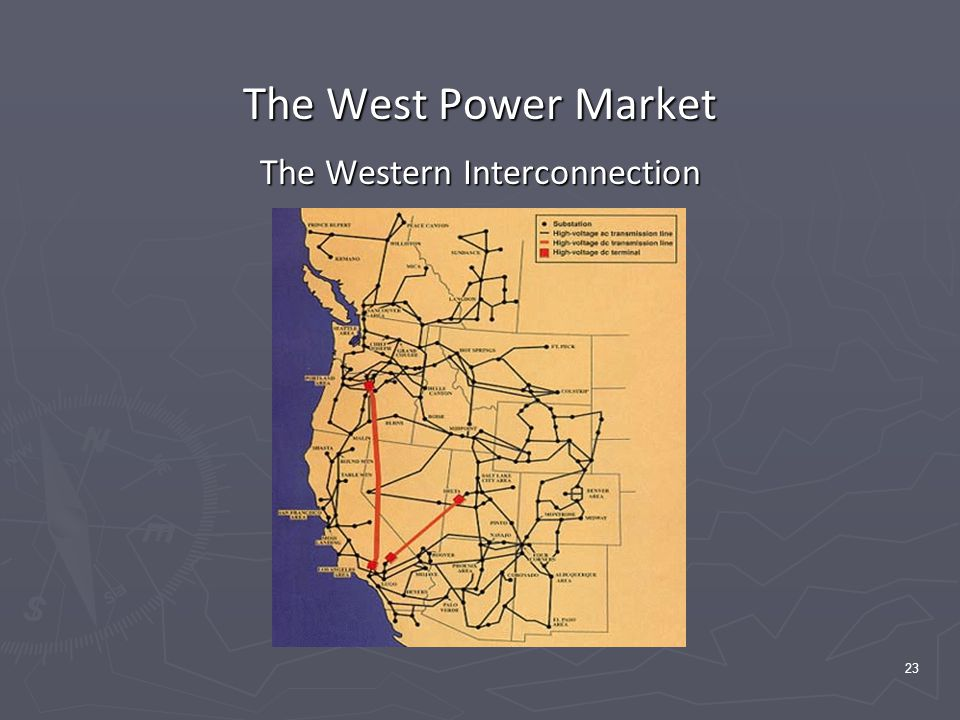 23 The West Power Market The Western Interconnection