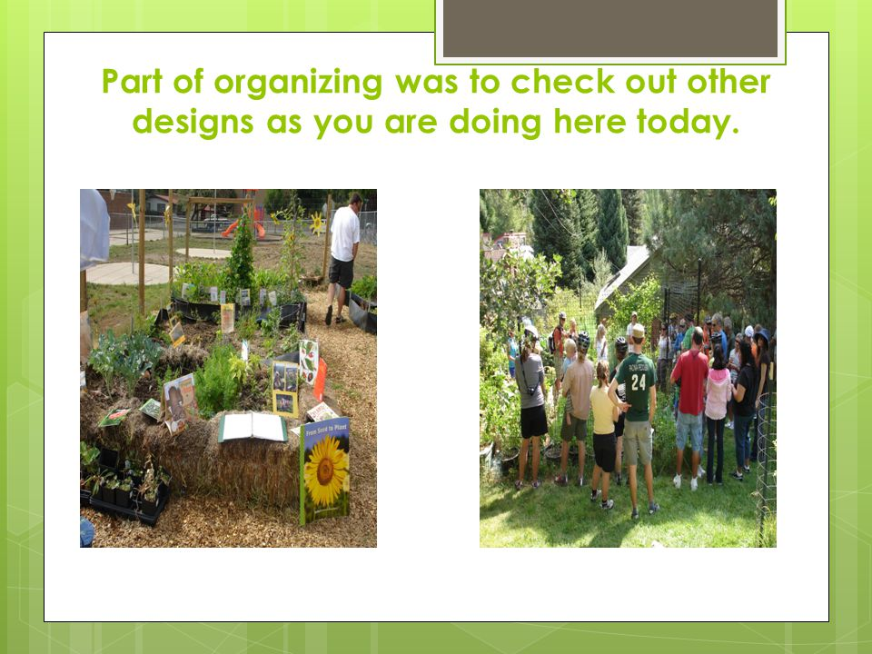 Part of organizing was to check out other designs as you are doing here today.