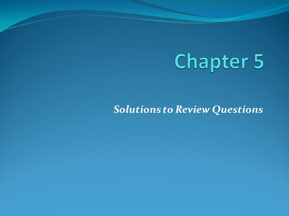 Solutions to Review Questions