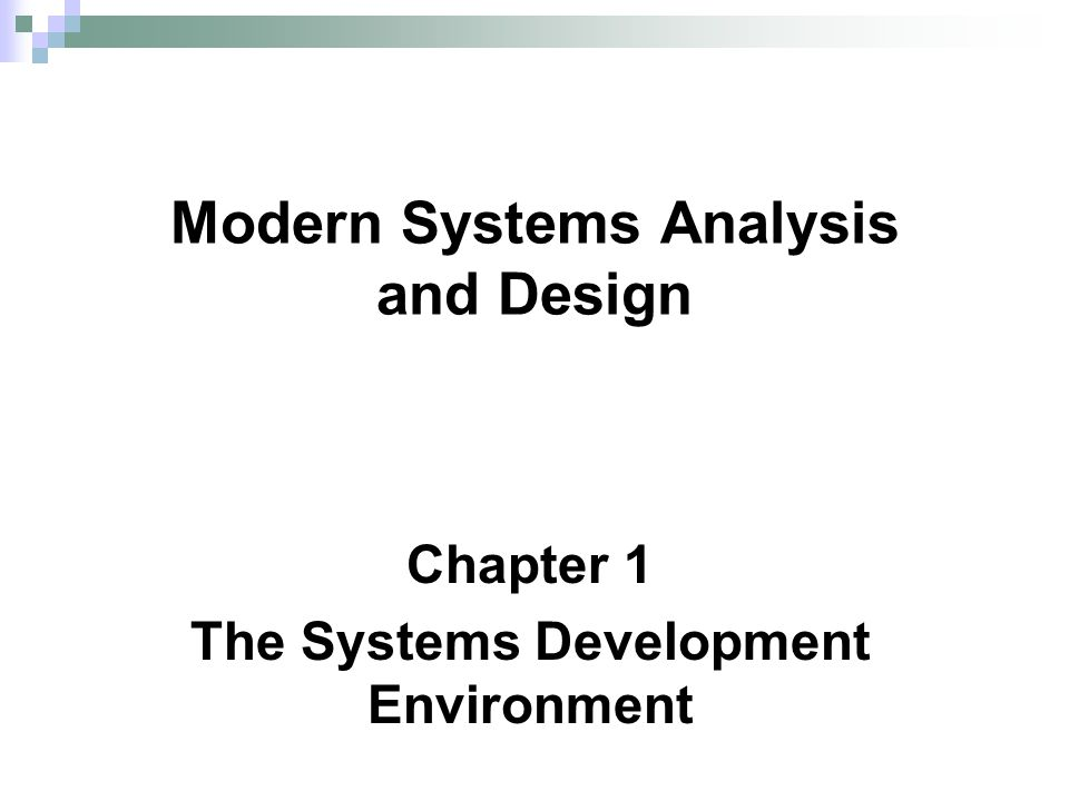 Chapter 1 The Systems Development Environment Modern Systems Analysis and Design