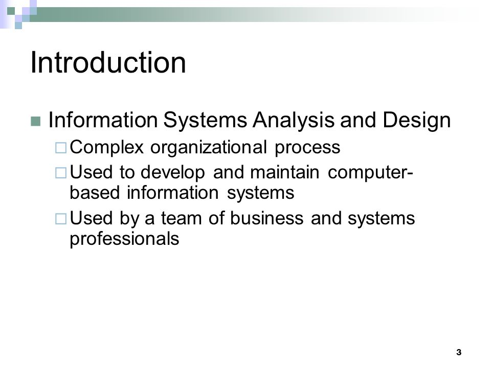 Joint Application Design (JAD) Structured process involving users, analysts, and managers.