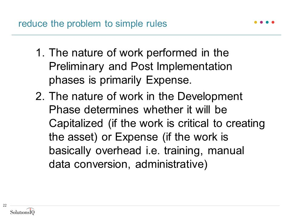 1.The nature of work performed in the Preliminary and Post Implementation phases is primarily Expense.