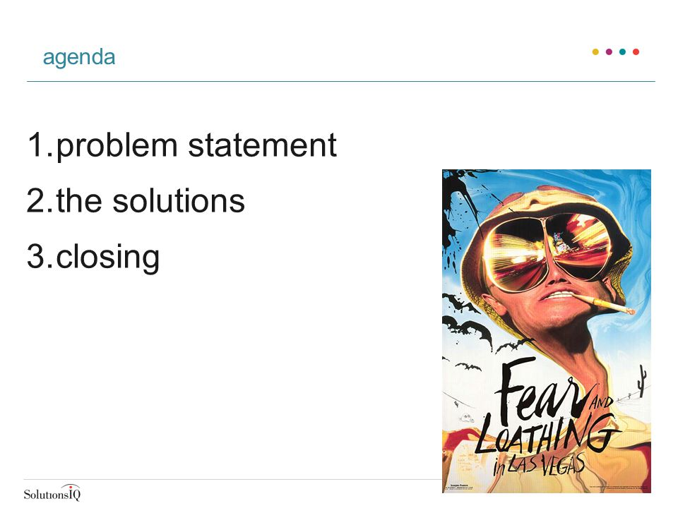 agenda 1.problem statement 2.the solutions 3.closing