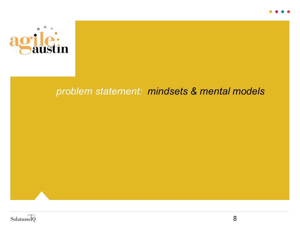 problem statement: mindsets & mental models 8