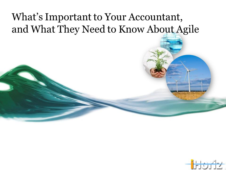 What's Important to Your Accountant, and What They Need to Know About Agile