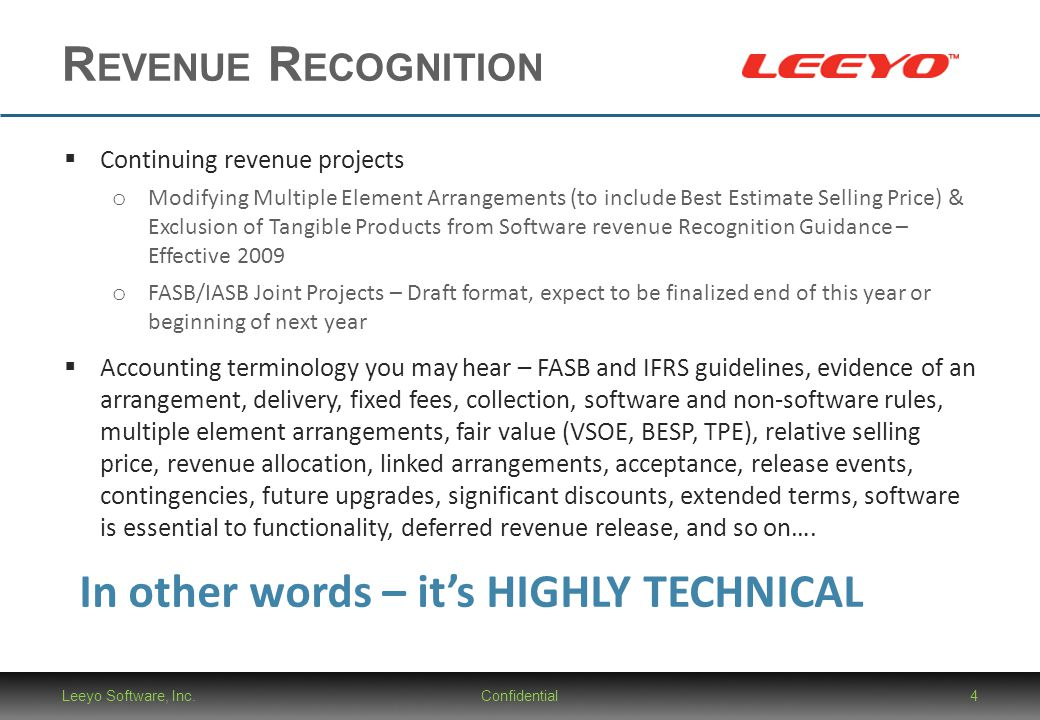 R EVENUE R ECOGNITION Leeyo Software, Inc.Confidential4  Continuing revenue projects o Modifying Multiple Element Arrangements (to include Best Estim
