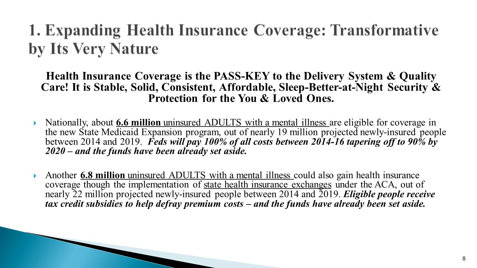 Health Insurance Coverage is the PASS-KEY to the Delivery System & Quality Care.
