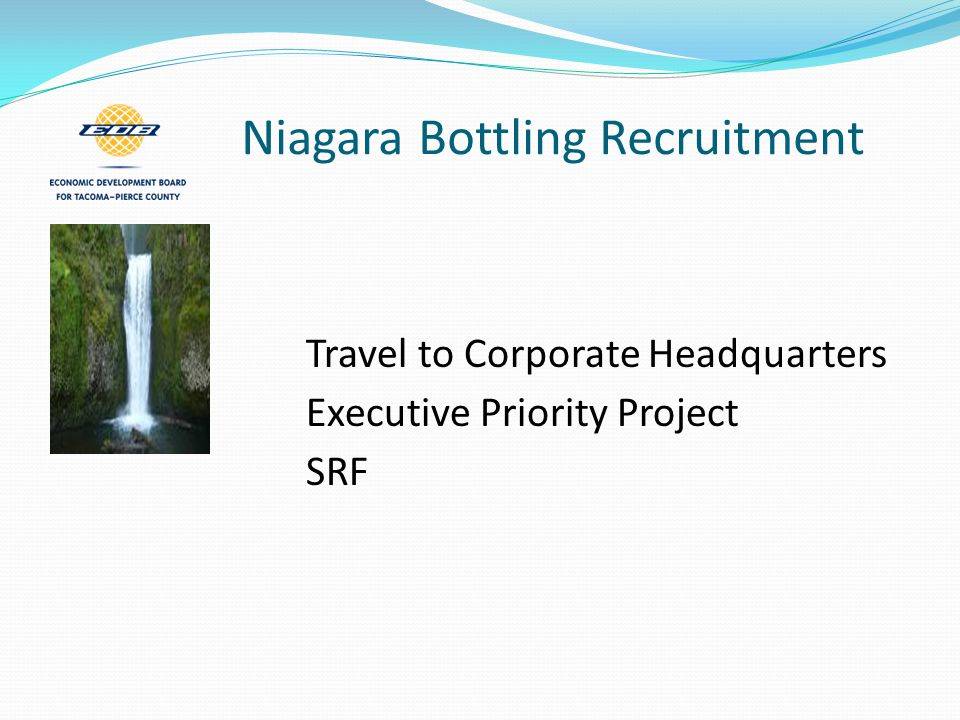 Niagara Bottling Recruitment Tacoma Water Contract A Team - specific contact Guaranteed permit timeline/cost