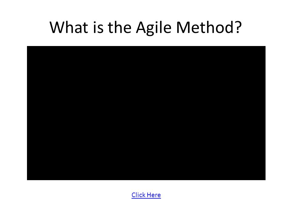 What is the Agile Method Click Here