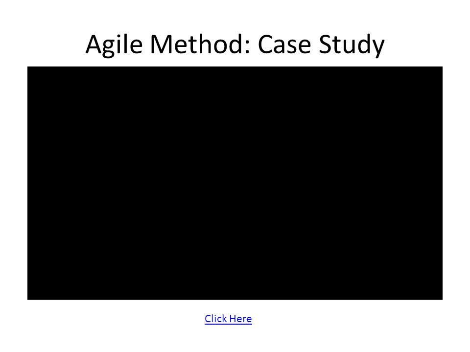 Agile Method: Case Study Click Here