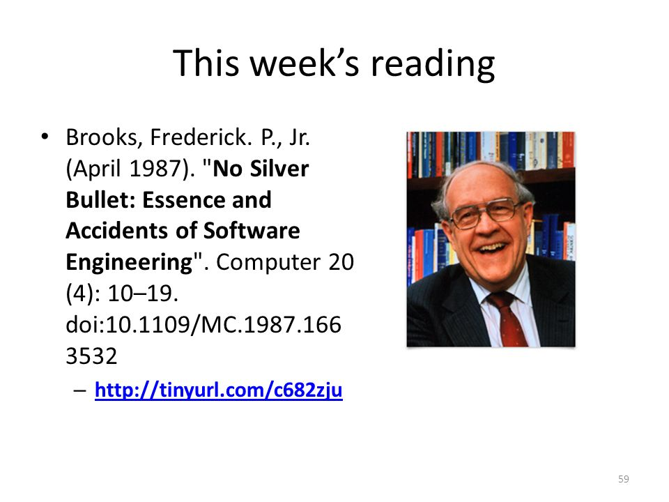 This week's reading Brooks, Frederick. P., Jr. (April 1987).