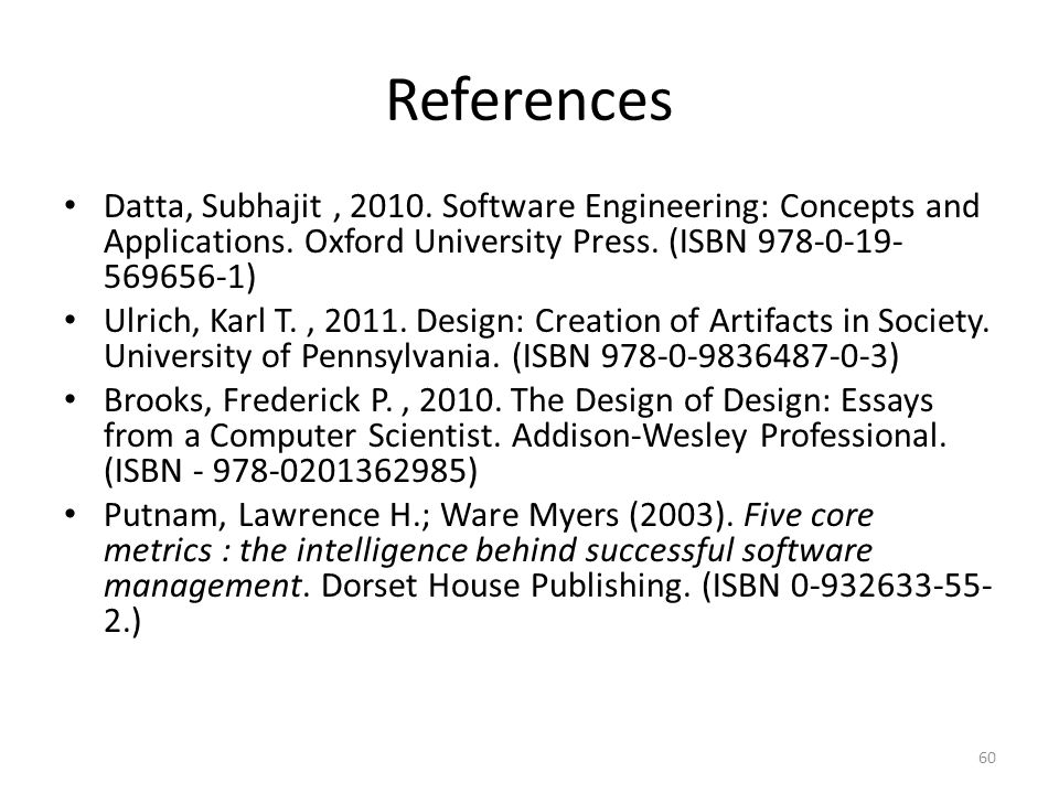 References Datta, Subhajit, 2010. Software Engineering: Concepts and Applications.