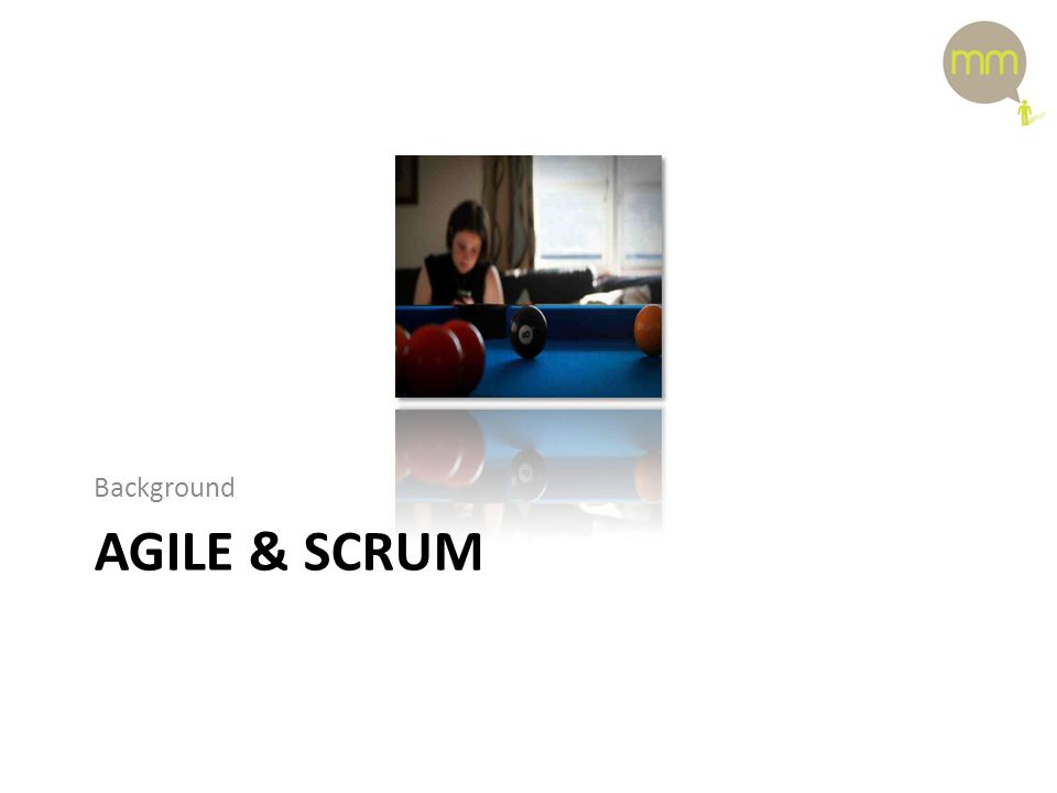 AGILE & SCRUM Background