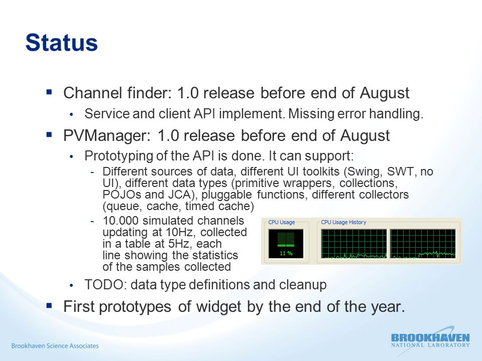 Status  Channel finder: 1.0 release before end of August Service and client API implement.