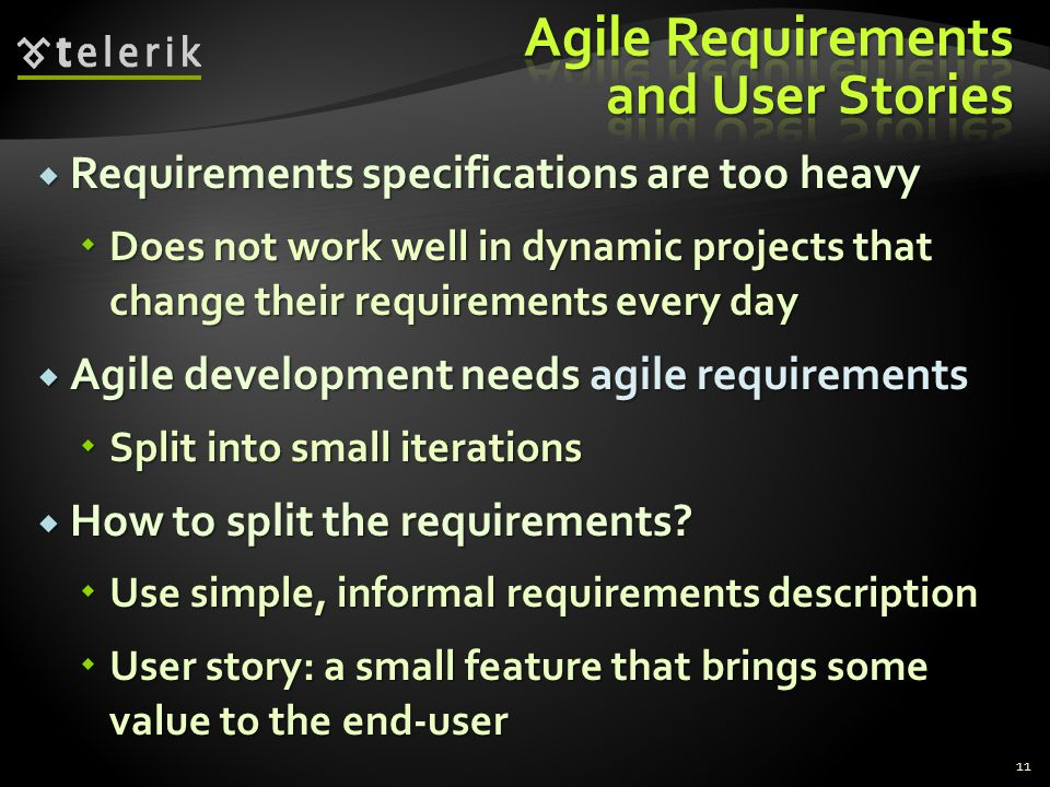  Requirements specifications are too heavy  Does not work well in dynamic projects that change their requirements every day  Agile development need