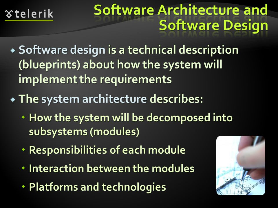  Software design is a technical description (blueprints) about how the system will implement the requirements  The system architecture describes: 