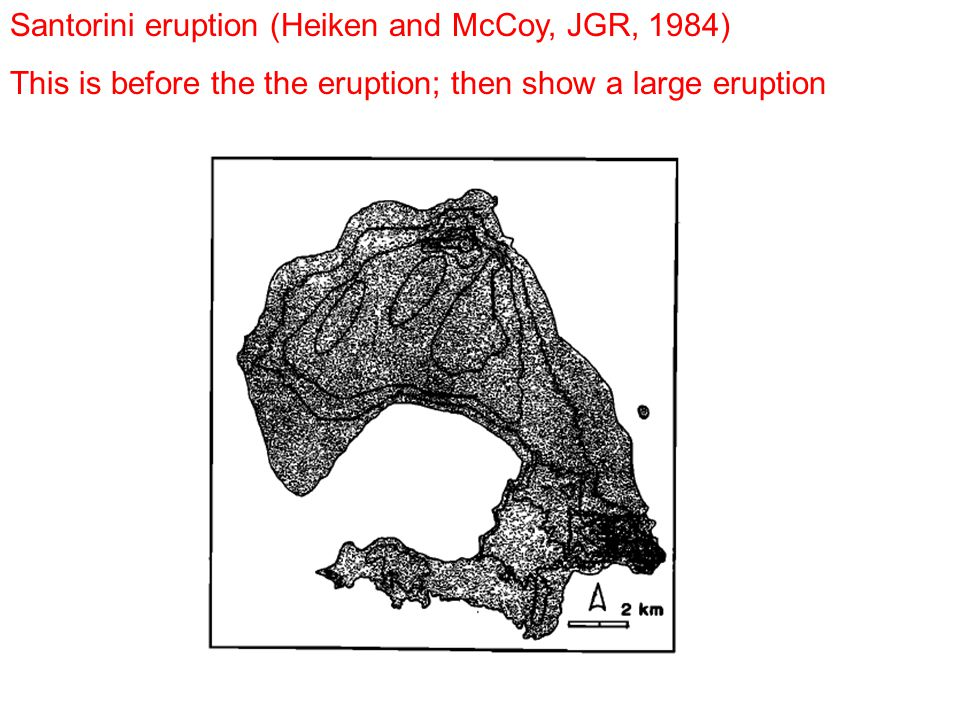 Santorini eruption (Heiken and McCoy, JGR, 1984) This is before the the eruption; then show a large eruption