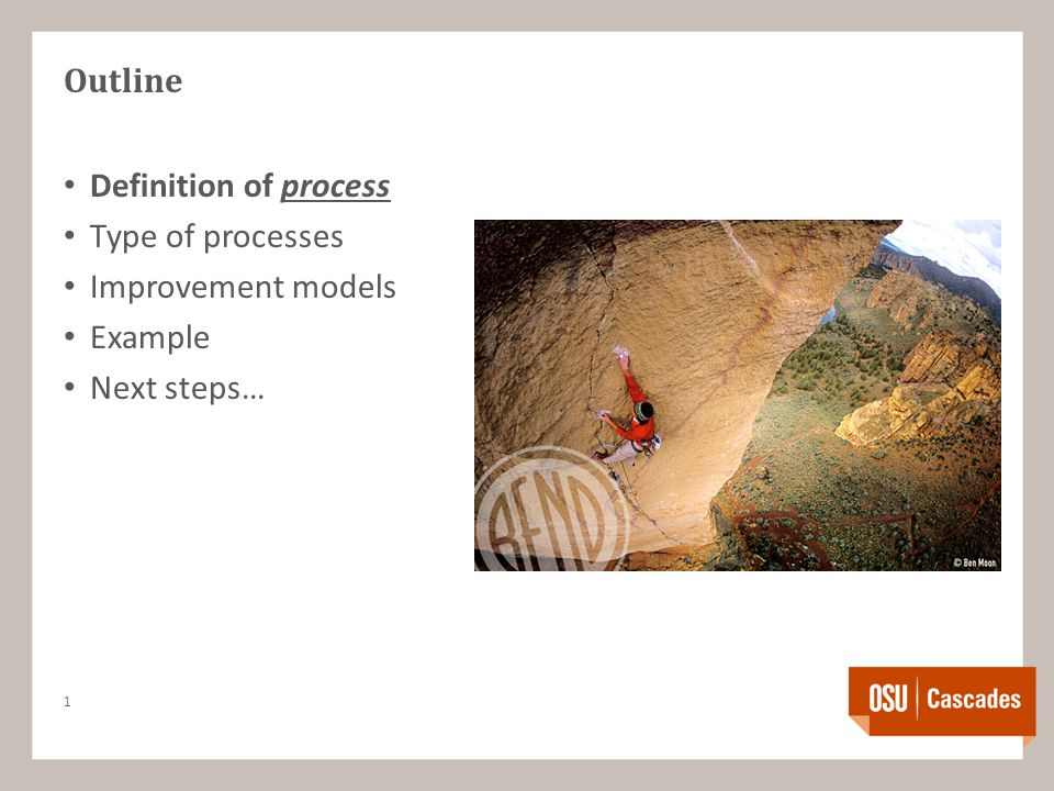 Outline Definition of process Type of processes Improvement models Example Next steps… 1