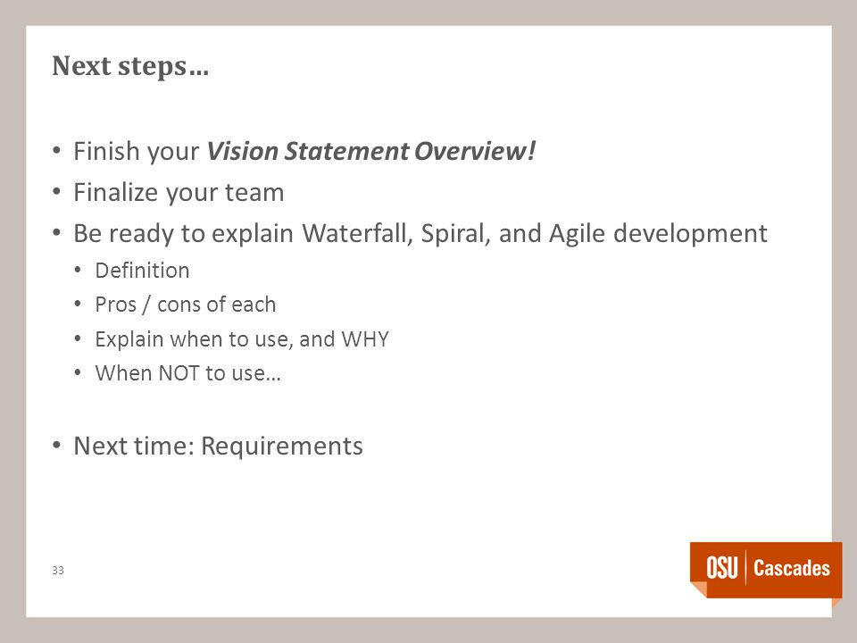 Next steps… Finish your Vision Statement Overview.