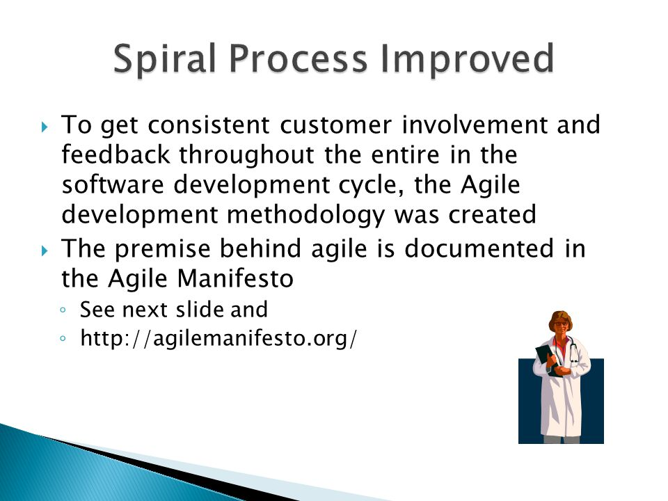  To get consistent customer involvement and feedback throughout the entire in the software development cycle, the Agile development methodology was c