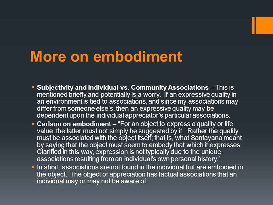 More on embodiment  Subjectivity and Individual vs. Community Associations – This is mentioned briefly and potentially is a worry. If an expressive q