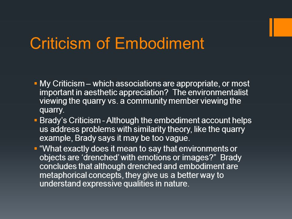 Criticism of Embodiment  My Criticism – which associations are appropriate, or most important in aesthetic appreciation? The environmentalist viewing