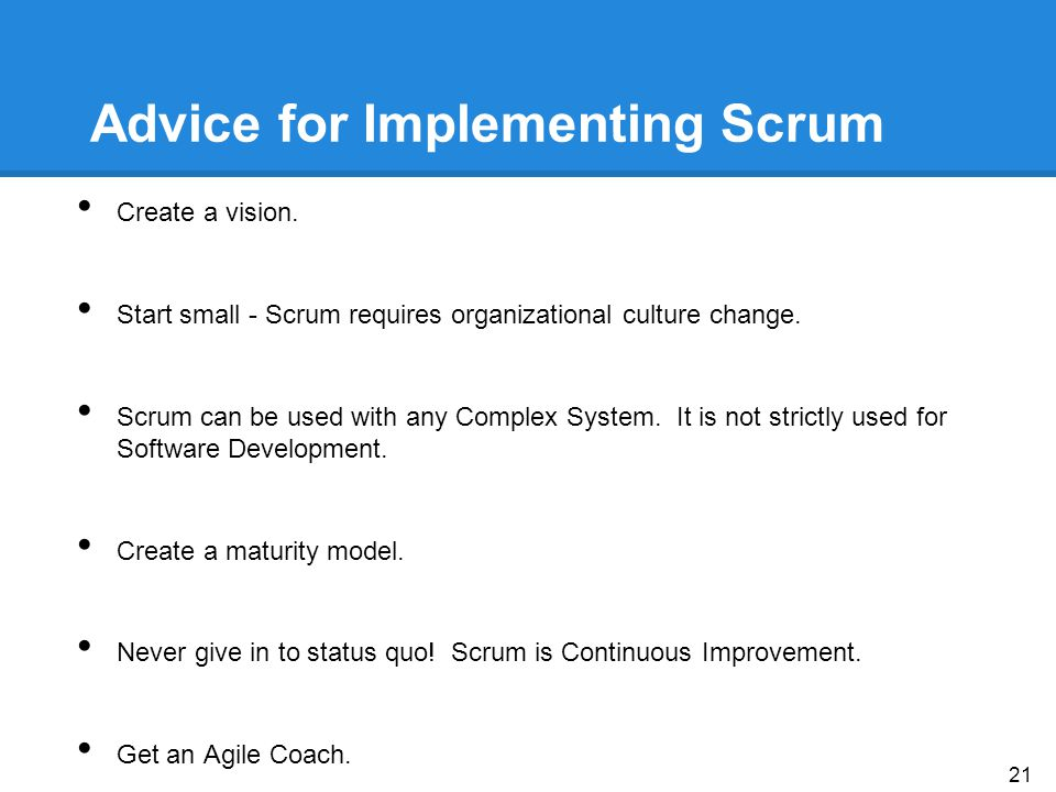 Advice for Implementing Scrum Create a vision.