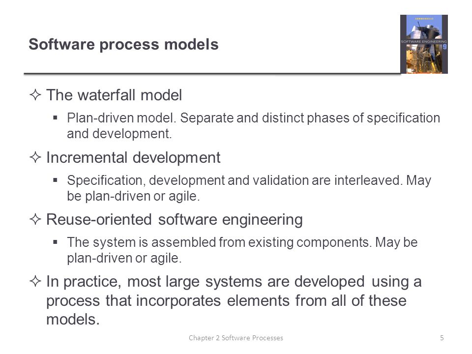 Software process models  The waterfall model  Plan-driven model. Separate and distinct phases of specification and development.  Incremental develo