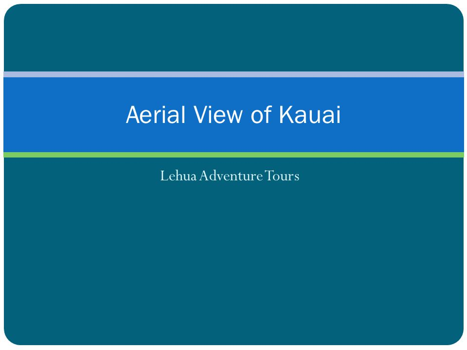 Lehua Adventure Tours Aerial View of Kauai