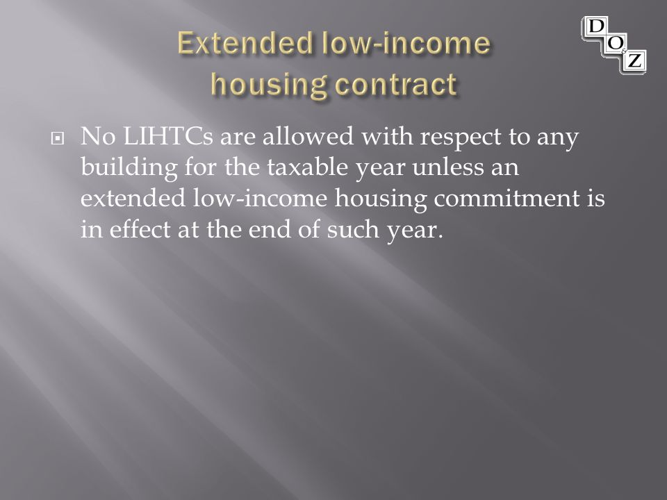  No LIHTCs are allowed with respect to any building for the taxable year unless an extended low-income housing commitment is in effect at the end of such year.