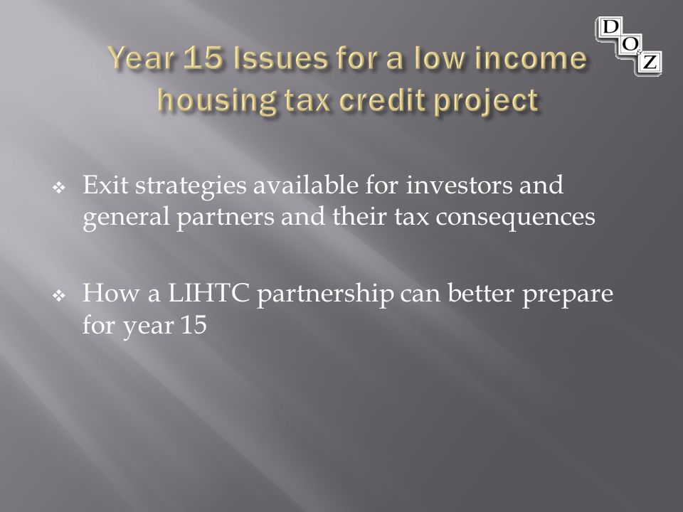  Exit strategies available for investors and general partners and their tax consequences  How a LIHTC partnership can better prepare for year 15