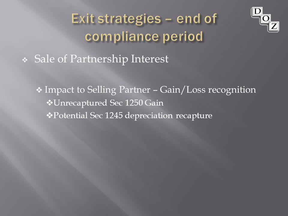 Sale of Partnership Interest  Impact to Selling Partner – Gain/Loss recognition  Unrecaptured Sec 1250 Gain  Potential Sec 1245 depreciation recapture