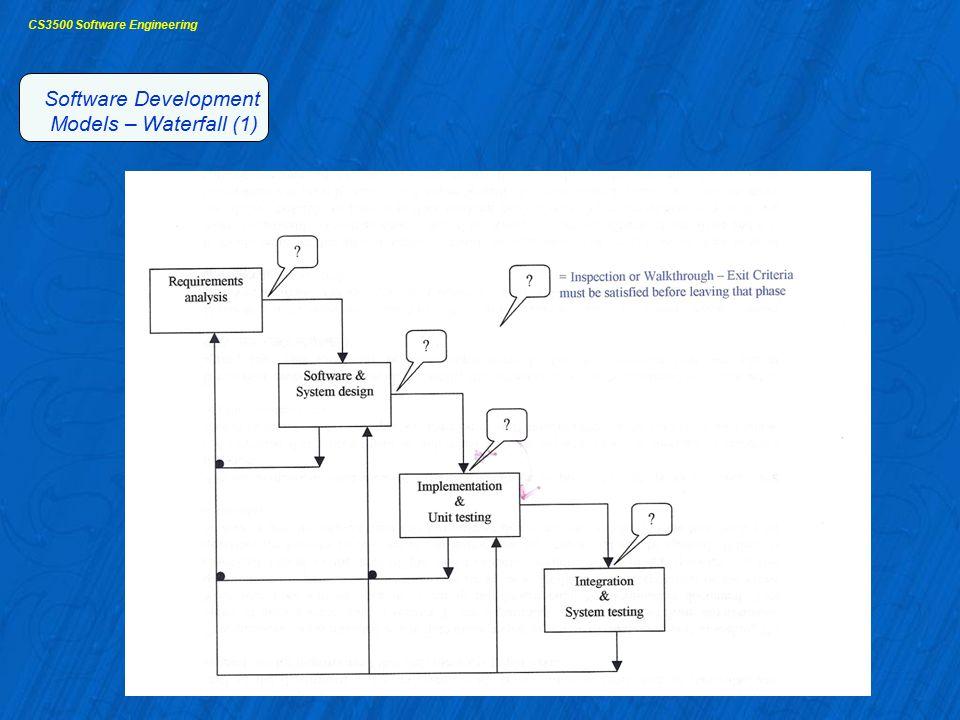 CS3500 Software Engineering Software Development Models – Waterfall (1)
