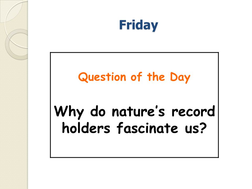 Friday Question of the Day Why do nature's record holders fascinate us?