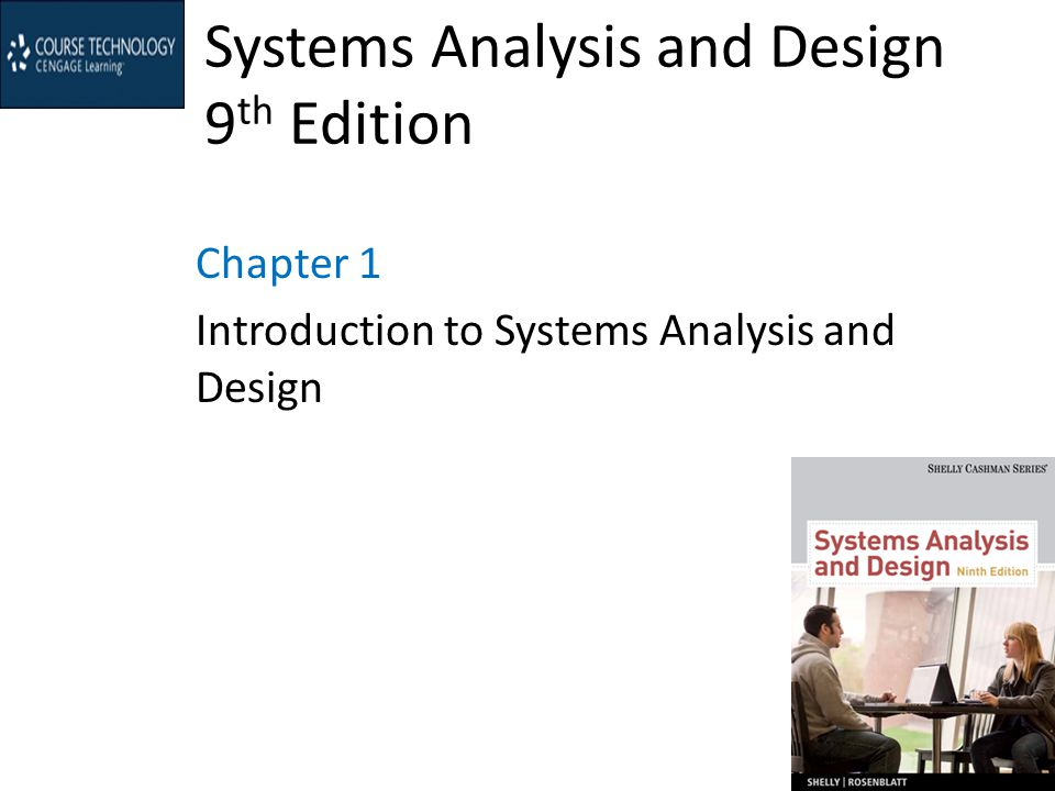 Systems Analysis and Design 9 th Edition Chapter 1 Introduction to Systems Analysis and Design