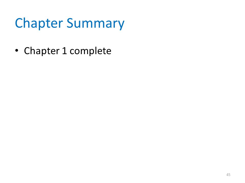 Chapter Summary Chapter 1 complete 45