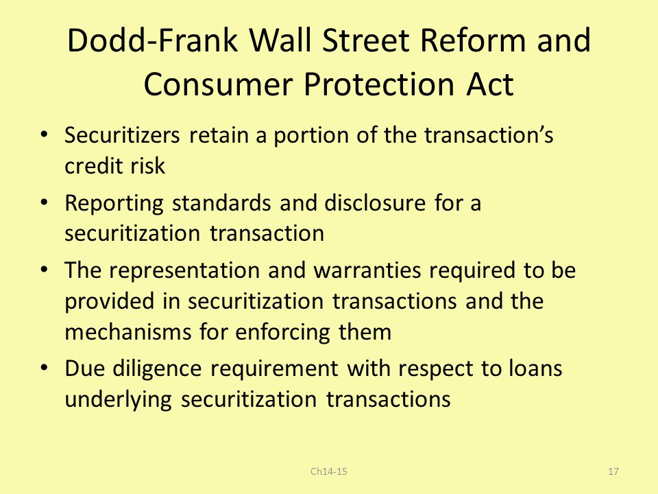 Dodd-Frank Wall Street Reform and Consumer Protection Act Securitizers retain a portion of the transaction's credit risk Reporting standards and discl