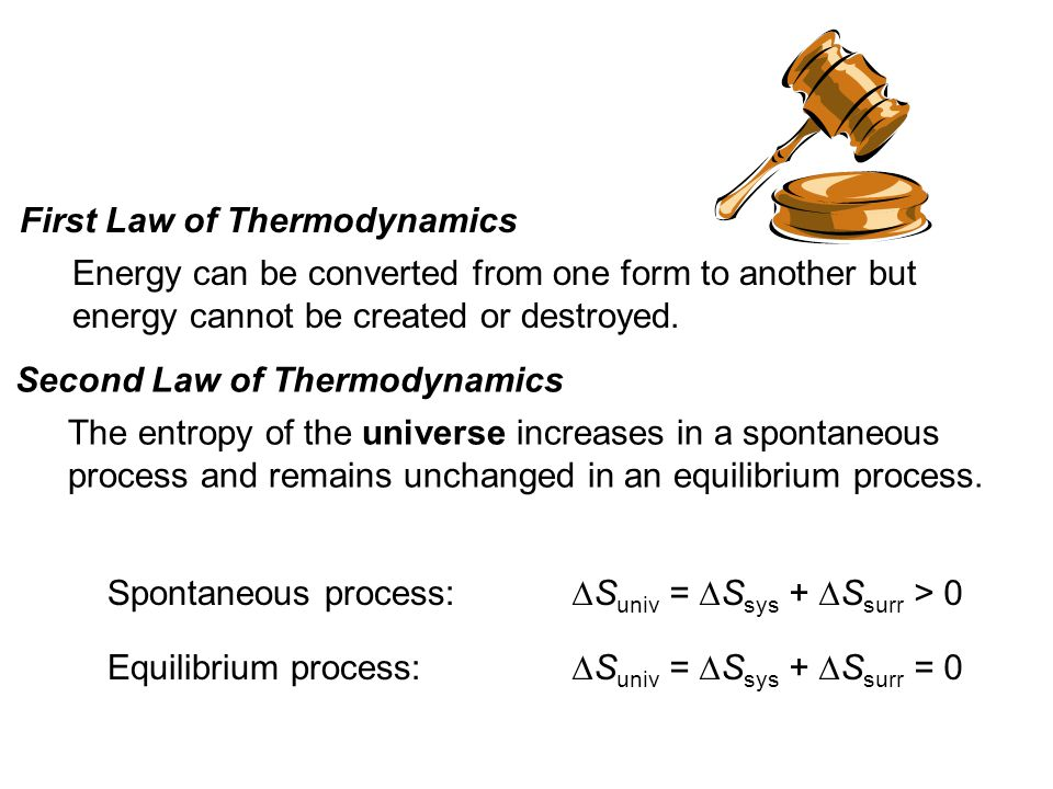 First Law of Thermodynamics Energy can be converted from one form to another but energy cannot be created or destroyed. Second Law of Thermodynamics T